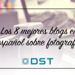 Los 8 mejores blogs de fotografía en español